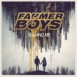 Farmer Boys You and Me