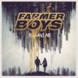 Farmer Boys You and Me