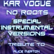 Kar Vogue No Roots (Edit Instrumental Without Guitars)