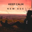World Music For The New Age Calm Down & Keep Calm