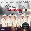 Los Líricos Jr. Zúmbale María