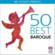 ヴァリアス・アーティスト 50 Best Baroque