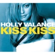 Holly Valance Kiss Kiss