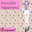 moguwanP Invisible Happiness feat.Chika