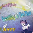 KSTY Something On This Place feat.Chika
