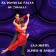 Lalo Martel&Alfredo De Angelis Al Mundo Le Falta un Tornillo