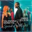 Valentina Monetta/Jimmie Wilson Spirit of the Night (Radio Version)