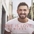 Alfie Arcuri Love Is Love [Dan Slater Remix]