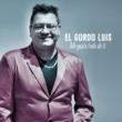 El Gordo Luis Me Gusta Todo de Ti