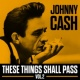 Johnny Cash Johnny Cash - These Things Shall Pass Vo1.2