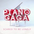 Piano Gaga Scared to Be Lonely (Piano Version)