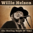 Willie Nelson The Healing Hands Of Time