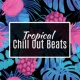 Lounge relax Tropical Chill Out Beats