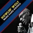 Howlin' Wolf Cause of It All