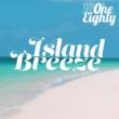 ONE EIGHTY Island Breeze