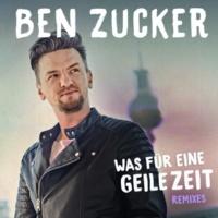 Ben Zucker Was für eine geile Zeit [Remixes]