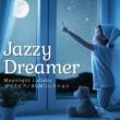 Relax α Wave Jazzy Dreamer ~ Moonlight Lullaby ジャズピアノ・BGMコレクション ~