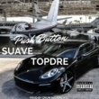 Suave feat. Topdre Push Button