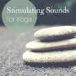 Yoga Oasis Stimulating Sounds for Yoga