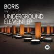 Boris Underground Element EP