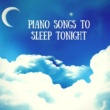 Sleep Harmony Piano Songs to Sleep Tonight