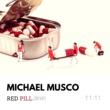 Michael Musco Red Pill BTW
