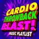 Workout Remix Factory Cardio Throwback Blast! Music Playlist
