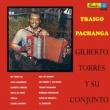 Gilberto Torres y su Conjunto No Tengo Ná