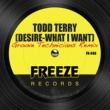Todd Terry Desire (What I Want) [Groove Technicians Remix Edit]