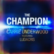 Carrie Underwood The Champion (feat.リュダクリス)