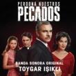Toygar Işıklı Perdona Nuestros Pecados Main Title Music