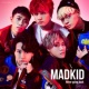 MADKID Never going back