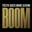Tiësto BOOM (feat.グッチ・メイン)