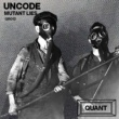 Uncode Mutant Lies