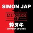 SIMON JAP 粋ヌキ (Murder GP 2017)