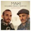 Maki Quisiera parar el tiempo (feat. Demarco Flamenco)