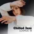 Chilled Jazz Masters Instrumental Happiness