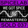 Spicelab We Got Spice (Humate Remix)