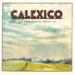 CALEXICO End Of The World With You