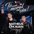Matheus & Kauan Tô Com Moral No Céu! [Ao Vivo]