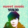 YUKIO Sweet music