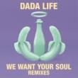 ダダ・ライフ We Want Your Soul [Mike Williams Remix]