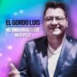 El Gordo Luis Me Emborracharé