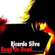 Ricardo Silva Dead Or Dead (a Mi Amor Dejaré)