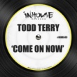 Todd Terry Come on Now