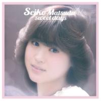 松田 聖子 Seiko Matsuda sweet days