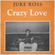 Juke Ross Crazy Love