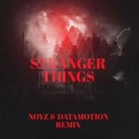 Noyz & Datamotion Stranger Things (Remix)