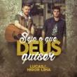 Lucas & Higor Lima Seja o Que Deus Quiser