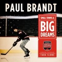 Paul Brandt Small Towns & Big Dreams (Hometown Hockey Version) [feat. Tara Slone]